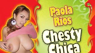 Paola Rios Chesty Chica Part 3